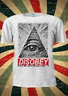Illuminati Eye Mason Pyramid DISOBEY Funny Fashion T Shirt Men Women Unisex 1756