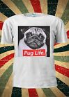 Pug Life Dog Puglife Funny Cute Tumblr Fashion T Shirt Men Women Unisex 1788