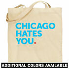 Chicago Hates You Tote Bag - Chi-Town Bears Bulls  Shopping Shoulder Bag - NEW