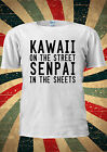 Kawaii On The Street Senpai On The Sheet Kawai T Shirt Men Women Unisex 1815