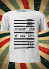 MASCARAS NOBODY SAID IT WAS EASY TUMBLR T-shirt Vest Top Men Women Unisex 1938