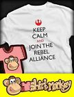 Star Wars Keep Calm. Rebel Alliance T-shirt - Ladies / Gents. Many Colours.