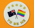 PROUD TO BE ME RAINBOW FRIDGE MAGNET AUSTRALIAN SOUVENIR GIFT LBGT GAY