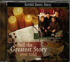 "GAITHER VOCAL BAND...""STILL THE GREATEST STORY EVER TOLD"".......OOP HOLIDAY CD"