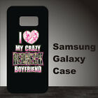 OK# I Love My Crazy Redneck Camo Boyfriend Black Cover Case For Samsung Galaxy