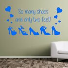 So Many Shoes Only Two Feet Girls Lady Shoe Wall Art Stickers Decals Hearts A382