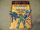 Keep Out You are not geared for this level Video Gamer Metal Sign