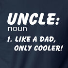 UNCLE : LIKE A DAD ONLY COOLER funny T-Shirt family definition nephew neice