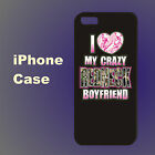 I Love My Crazy Redneck Boyfriend Case Cover iPhone 5s 5c 6+ 6s+ se 7+ 8 8+ #AL