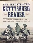 The Illustrated Gettysburg Reader : An Eyewitness History of the Civil War's...