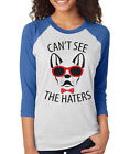 CAN'T SEE THE HATERS funny dog meme hipster Unisex 3/4 Sleeve Baseball Tee