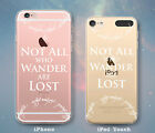 Not All Who Wander Are Lost Case for iPhone 7 Plus 6s 6 SE 5s 5 5c iPod 6th 5th