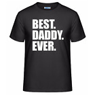 Best Daddy Ever Fathers Day Men's Unisex T-Shirt Funny Dad Birthday Gift Tee