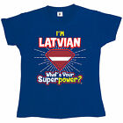 I'm Latvian - What's Your Superpower? Womens Ladies T-Shirt