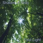 First Light - Shades Of Gray (2009, CD NEU)