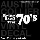 BRING BACK THE 70's Vinyl Decal Car Truck Window Sticker - 1970s 1970 Retro