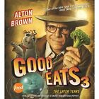 Good Eats 3: The Later Years Hardcover
