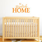 it's good to be Home Vinyl Wall Decal - fits nursery, playroom and more L227