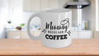 Mommy Loves Her Coffee Ceramic Coffee/Tea Mug 11, 15 oz Novelty Gift