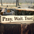 Pray. Wait. Trust. Wooden Sign - Shelf Sitter - 21 Colors to Choose from!
