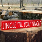 Jingle 'Til You Tingle Wooden Sign - Shelf Sitter - 6 Different Color Combos!
