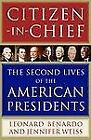 Citizen-in-Chief : The Second Lives of the American Presidents by Jennifer Weis…