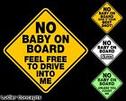 No Baby On Board Funny Vinyl Sticker Decal For Car Window With Options!