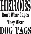 Heroes Don't Wear Capes Vinyl Decal