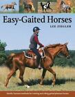 horse training methods - Easy-Gaited Horses : Gentle, Humane Methods for Training and Riding Gaited...