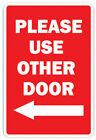 use other door sign printable - PLEASE USE THE OTHER DOOR WITH LEFT ARROW Novelty Sign office entrance entry