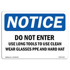 OSHA Notice - Do Not Enter Use Long Tools To Clean Wear Sign | Heavy Duty
