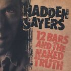 Hadden Sayers Band : 12 Bars and the Naked Truth CD