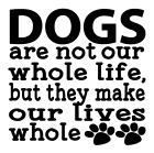 Dog Quote Paw Prints Vinyl Decal Sticker Home Wall Cup Decor Choose Size Color