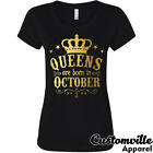 Queens are born in October Women's T-shirt. Birthday Girl gi
