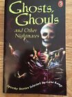 Ghosts, Ghouls, & Other Nightmares: Spooky Stories Selected by Gene Kemp LK NEW