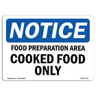 OSHA Notice - NOTICE Food Preparation Area Cooked Food Only Sign | Heavy Duty