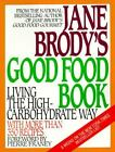 Jane Brody's Good Food Book Living High-Carbohydrate Way by Jane Brody Paperback