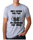 SHE'S EATING FOR TWO I'M DRINKING FOR THREE funny new parent crew neck T-Shirt
