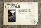 The Story of Cheddar - Its Gorge, Caves and Ancient History, 1952