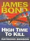 High Time to Kill (James Bond 007) By Raymond Benson $11.98 AUD on eBay