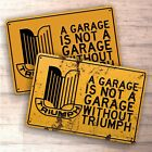A Garage Is Not Garage Without Triumph sign for garage, man cave, home $16.09 USD on eBay