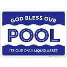 Funny Pool Sign God Bless Our Pool Its Our Only Liquid Asset Sign $10.99 USD on eBay