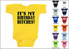 It's My Birthday Bitches Baby One Piece T-shirt, Creeper, Romper