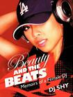 Beauty and the Beats: Memoirs of a Female DJ by Dj Shy (English) Paperback Book