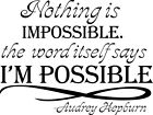Nothing is Impossible Hepburn Decor vinyl wall decal quote sticker Inspiration