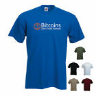 'Bitcoins Don't need Bailouts'. P2P Digital Currency / Mining mens T-shirt Tee