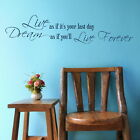 Dream Live Forever - Inspirational Wall Quote / Large Motivational Quote DAQ22