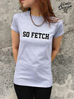 * SO FETCH funny T-shirt Top Mean Girls Slogan Glen Coco You Can't Sit With Us *