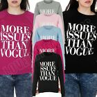 New Ladies Womens More Issues Then Vouge Print Sweatshirt Top Jumper Size S M L