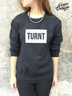 *TURNT Jumper Top Sweater SWAG Style Fashion Dope Homies Trill Fresh Tumblr Up *